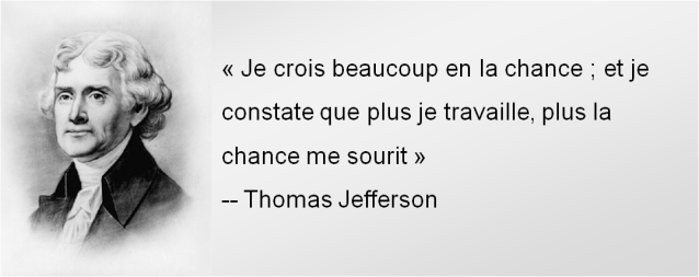 Je-crois-beaucoup-en-la-chance-et-je-constate-que-plus-je-travaille-plus-la-chance-me-sourit-Thomas-Jefferson